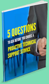 Technical Support Questions 5 Questions To Ask Before Choosing A Proactive Technical Support