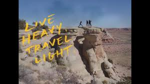 Live Heavy Travel Light Live Heavy Travel Light 2014