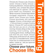 choose life trainspotting - Google Search | Trainspotting, Trainspotting  quotes, Trainspotting poster