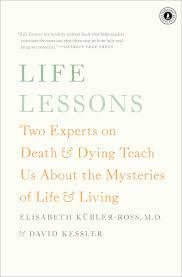 life lessons book by elisabeth k atilde frac bler ross david kessler life lessons 9781476775531 hr