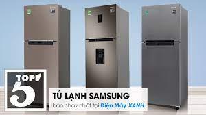 Top 5 tủ lạnh Samsung bán chạy nhất tại Điện máy XANH năm 2018 - YouTube
