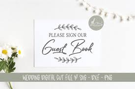 Sign Book For Wedding Please Sign Our Guest Book Wedding Sign Svg Cut File