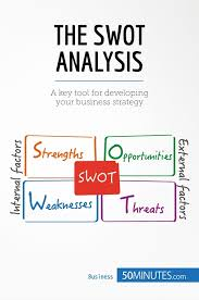 Swot Anaysis The Swot Analysis 50minutes Com Knowledge At Your Fingertips