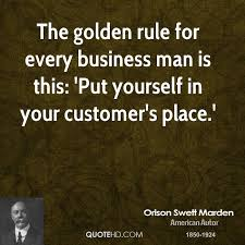 Golden Rule Quotes Enchanting Orison Swett Marden Business Quotes QuoteHD