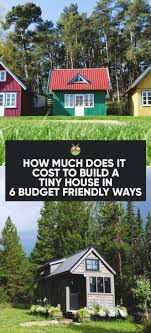 Small Picture How Much Does It Cost to Build a Tiny House