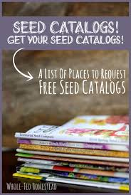 seed catalogs get your seed catalogs a list of places to request free seed catalogs