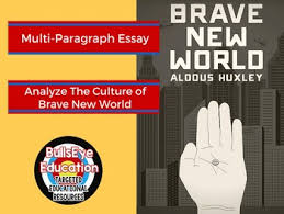 brave new world by aldous huxley essay exercise analyze culture