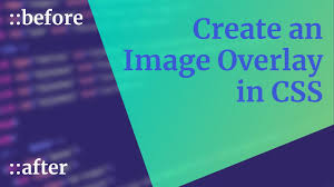 Use CSS ::before and ::after for simple, spicy image overlays ...