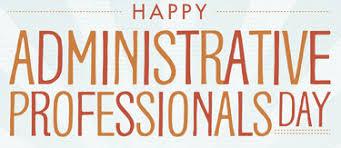 Administrative Professional Days Celebrating National Administrative Professionals Week April 24th