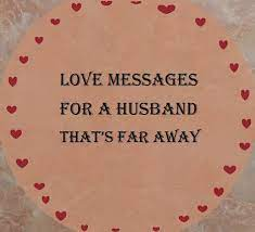 Sometimes it's just like, i am so over people today. Sweet Love Messages For Your Husband Who Is Far Away Sweet Message For Husband Sweet Messages For Him Love Messages For Husband