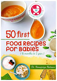 50 First Food Recipes For Babies Easy Recipes For Babies Between 6 Months 1 Year