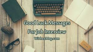 Good Luck Messages For Job Interview Best Wishes Wishesmsg