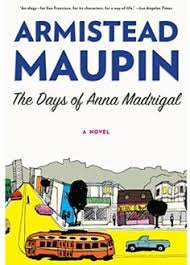 the days of anna madrigal a novel tales of the city book by armistead maupin