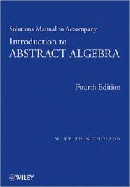 A First Course In Abstract Algebra Solutions Introduction To Abstract Algebra Solutions Manual By W Keith