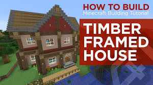 minecraft tutorial how to build timber framed house