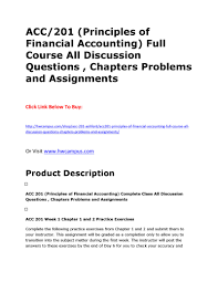 acc principles of financial accounting full course all  acc 201 principles of financial accounting full course all discussion questions chapters problems and assignments