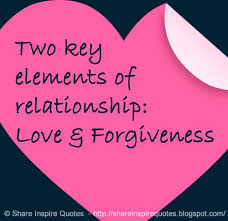Love And Forgiveness Quotes Best Two Key Elements Of Relationship Love Forgiveness Website Http