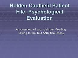 holden caulfield patient file psychological evaluation an  1 holden caulfield