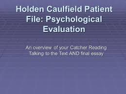 holden caulfield patient file psychological evaluation an  1 holden caulfield