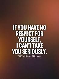 Have Respect For Yourself Quotes Best of 24 Best Self Respect Quotes Status Images EntertainmentMesh