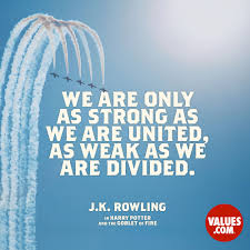 Jk Rowling Quotes Beauteous We Are Only As Strong As We Are United As Weak As We Are Divided
