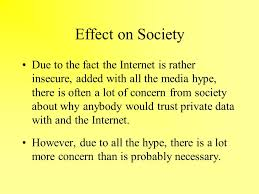 why is there concern about the effect of the internet in society 16 effect on society
