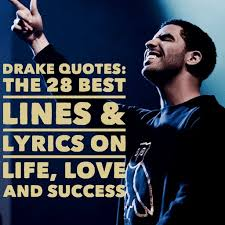 Drake Quotes About Beauty Best Of Drake Quotes The 24 Best Lines Lyrics On Life Love And Success