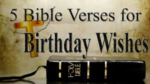 5 Bible Verses For Birthday Wishes Bible Verses For Birthday Cards Biblical Quotes