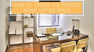 creating a home office. Creating The Perfect Office Space In Your Home A