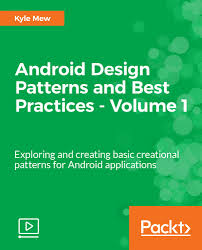 Android Design Patterns Enchanting Android Design Patterns And Best Practices Volume 48 [Video] Now