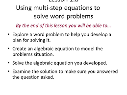 lesson 1 b using multi step equations to solve word problems by the end