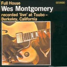 <b>Full</b> House (<b>Wes Montgomery</b> album) - Wikipedia