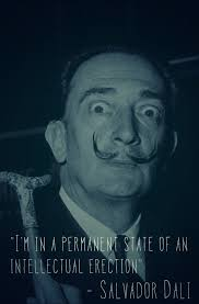 Salvador Dali Quotes Awesome I'm In A Permanent State Of An Intellectual Erection Salvador