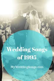 Pop Charts 1995 Best 1995 Wedding Songs When You Love Someone My Wedding Songs