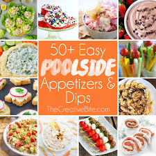 Light Summer Appetizer Ideas Easy Poolside Appetizers Dips