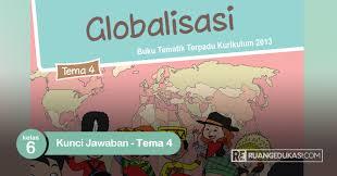 .tematik kelas 5 tema 2 subtema 3 dan kunci jawaban kurikulum 2013 (kurtilas) revisi 2017 dan kunci tinggal klik saja tombol link download, maka anda akan diarahkan ke halaman download. Kunci Jawaban Buku Tematik Tema 4 Kelas 6 Globalisasi Kurikulum 2013 Revisi Ruang Edukasi