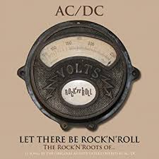 Let There Be Rock 'n' Roll,The Rock 'n' <b>Roots</b> of <b>AC</b>/<b>DC</b> [VINYL ...