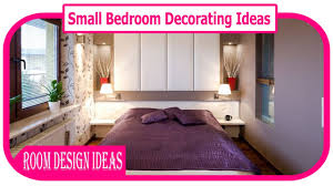 Small Bedroom Decorating Tips Small Bedroom Decorating Ideas How I Decorated My Small Bedroom