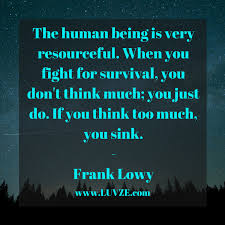 Survival Quotes Best 48 Survival Quotes And Sayings