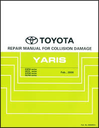 2007 toyota yaris wiring diagram manual original 2007 2011 toyota yaris hatchback sedan body collision repair shop manual original