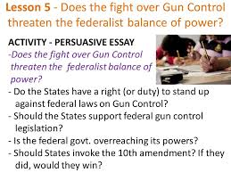 theme federalism gun control lesson 5 does the fight over gun control threaten the federalist balance of power