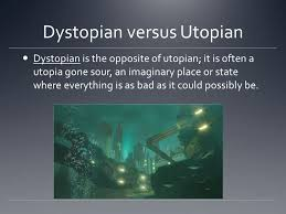 definition dys dus latin greek roots bad or abnormal 6 dystopian versus utopian dystopian is the opposite of utopian it is often a utopia gone sour an imaginary place or state where everything is as bad as