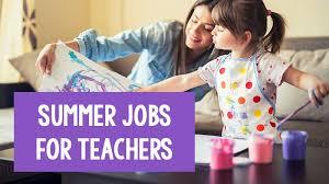 summer jobs for teachers 30 companies
