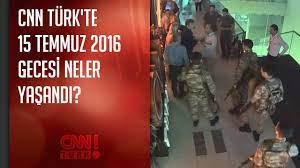 CNN TÜRK'te 15 Temmuz 2016 gecesi yaşananlar - YouTube