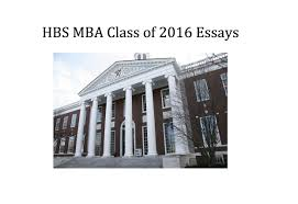 hbs essays business school essays harvard essay harvard business  business school essays harvard business school essays
