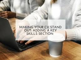 Making Your Cv Stand Out Adding A Key Skills Section