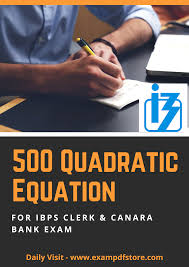500 quadratic equation for ibps clerk canara bank exam