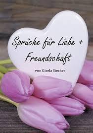 Sprüche Für Liebe Freundschaft Gisela Stecker Buch Kaufen Ex