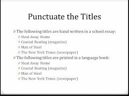 "punctuating titles title title or ""title"" ppt video online  punctuate the titles the following titles are hand written in a school essay steal away"