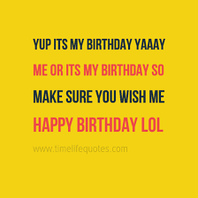 My Birthday Quotes For Myself Custom Inspirational Birthday Quotes For Myself Its My Birthday Happy